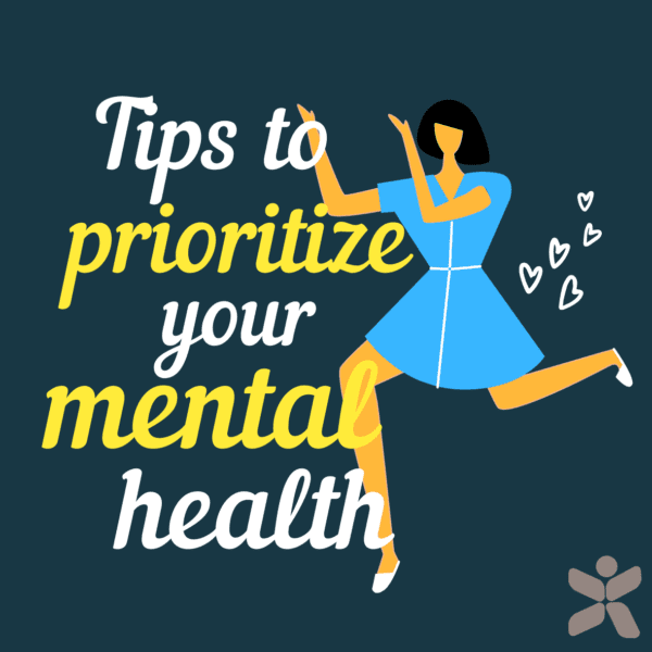 Prioritize your mental health